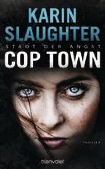 Cop Town: Stadt der Angst - Karin Slaughter