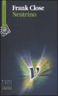 Neutrino - Frank Close, L. Guzzardi