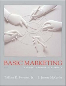 Basic Marketing: A Global-managerial Approach - William D. Perreault Jr., E. Jerome McCarthy
