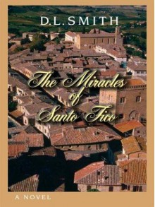 The Miracles of Santo Fico - D.V.L. Smith