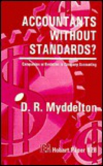 Accountants Without Standards: Compulsion Or Evolution In Company Accounting - David Roderic Myddelton, D. R. Myddelton