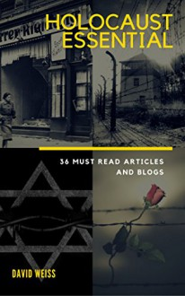 Holocaust Essential: 36 Must-Read Articles and Blogs - David Weiss
