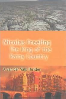 The King of the Rainy Country - Nicolas Freeling