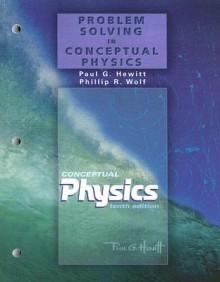 Conceptual Physics: Problem Solving Workbook 2 - Paul G. Hewitt