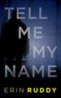 Tell Me My Name - Erin Ruddy