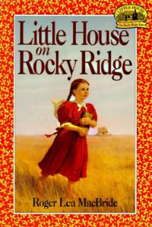 Little House on Rocky Ridge (Little House Series: The Rose Years) - Roger Lea MacBride, David Gilleece (Illustrator)