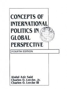 Concepts of International Politics in Global Perspective - Abdul Aziz Said