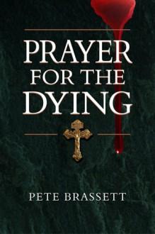 Prayer for the dying - Pete Brassett
