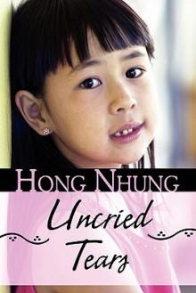 Uncried Tears - Hong Nhung