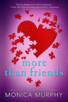 More Than Friends - Monica Murphy