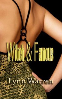 Witch & Famous (The Still Sexy Ladies Guide To Dating Immortals) - Terese Ramin