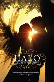 Halo: Um Amor Que Ultrapassa as Barreiras do Céu e do Inferno - Alexandra Adornetto