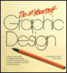 Do-It-Yourself Graphic Design - John Laing
