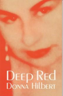 Deep Red - Donna Hilbert