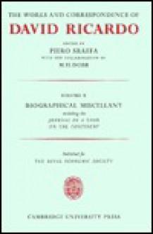 The Works and Correspondence of David Ricardo: Volume 10, Biographical Miscellany - David Ricardo
