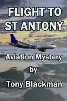 Flight to St Antony (Peter Talbert Aviation Insurance Investigator) - Tony Blackman