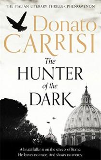 The Hunter of the Dark - Donato Carrisi