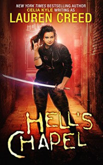 Hell's Chapel (Shapeshifter Urban Fantasy) (Caith Morningstar Book 1) - Celia Kyle,Lauren Creed