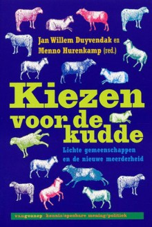 Kiezen voor de kudde: lichte gemeenschappen en de nieuwe meerderheid - Menno Hurenkamp