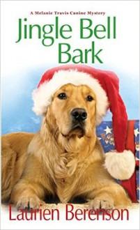 Jingle Bell Bark (A Melanie Travis Mystery) - Laurien Berenson