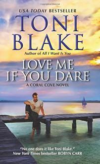 Love Me If You Dare: A Coral Cove Novel - Toni Blake