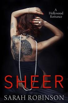 Sheer: A Hollywood Romance - Sarah Robinson