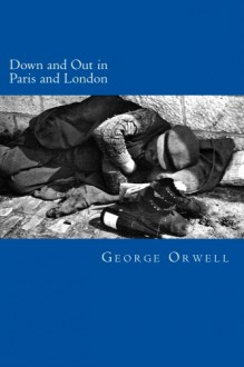 Down and Out in Paris and London - George Orwell, Will Jonson