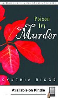 Poison Ivy Murder (A Martha's Vineyard Mystery, #11) - Cynthia Riggs