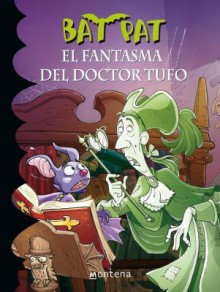 El Fantasma del Doctor Tufo (Bat Pat 8) - Roberto Pavanello