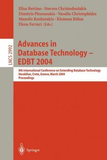 Advances in Database Technology - Edbt 2004: 9th International Conference on Extending Database Technology, Heraklion, Crete, Greece, March 14-18, 2004, Proceedings - Elisa Bertino