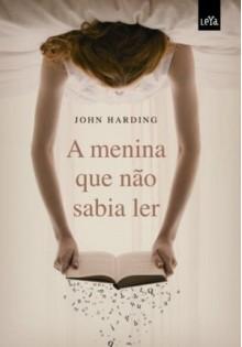 A Menina que não sabia ler - John Harding