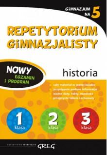 Repetytorium gimnazjalisty. Historia - Jolanta Skrunda