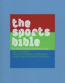 The Sports Bible: Encyclopedia for Activewear, Outerwear, Streetwear & Sports Fashion - Klaus N. Hang