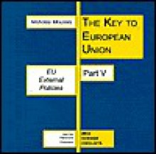 Eu External Policies (The Key to European Union) - Nicholas Moussis