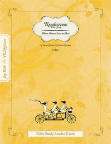 Rendezvous Joy Ride Philippians: Bible Study Leader Guide [With CD-ROM] - Laura Greiner