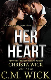 Her Heart: Collin & Mia, Book 2 of 2 (Savage Hope Duet) - Christa Wick