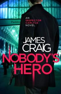 Nobody's Hero - James Craig