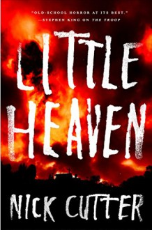 Little Heaven: A Novel - Nick Cutter