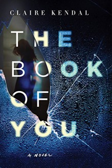 The Book of You: A Novel - Claire Kendal