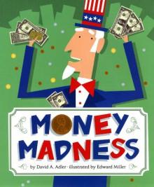 Money Madness - David A. Adler, Edward Miller