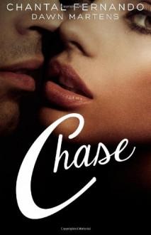 Chase - Chantal Fernando, Dawn Martens