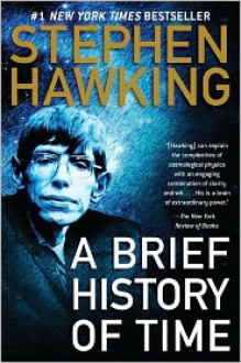 A Brief History of Time: From the Big Bang to Black Holes -