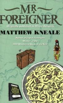 Mr. Foreigner - Matthew Kneale
