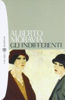 Gli indifferenti - Alberto Moravia, Edoardo Sanguineti, Tonino Tornitore, Eileen Romano