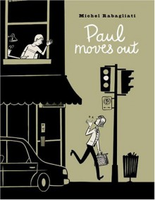 Paul Moves Out - Michel Rabagliati