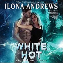White Hot: A Hidden Legacy Novel - Ilona Andrews,Renée Raudman