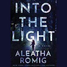 Into the Light - Erin deWard, Audible Studios, Aleatha Romig, Noah Michael Levine, Kevin T. Collins