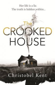 The Crooked House - Christobel Kent