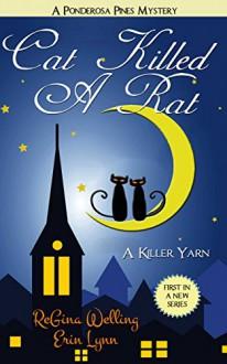Cat Killed A Rat - Erin Lynn, Regina Welling