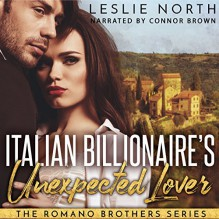 Italian Billionaire's Unexpected Lover - Leslie North,Connor Brown